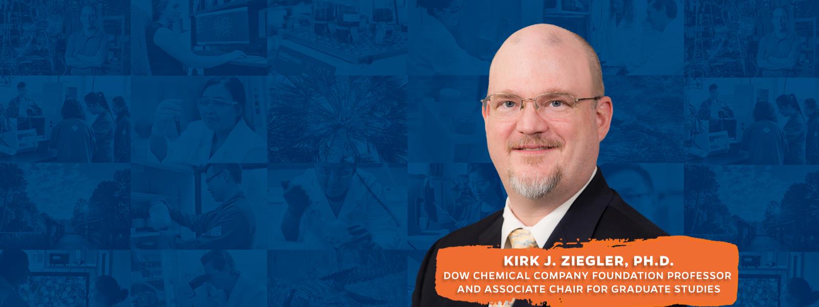Kirk J. Ziegler, Ph.D.